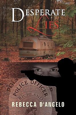 Desperate Lies  by  Rebecca DAngelo