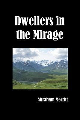 Dwellers In The Mirage Abraham Merritt