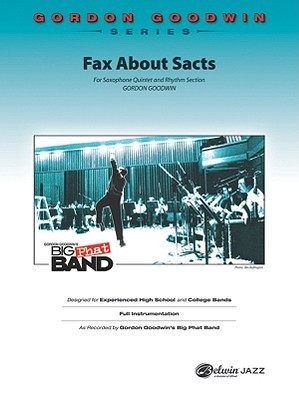 Fax about Sacts: For Saxophone Quintet and Rhythm Section Gordon Goodwin