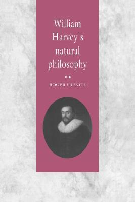 William Harveys Natural Philosophy Roger French