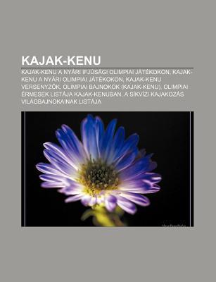 Kajak-Kenu: Kajak-Kenu a NY Ri Ifj S GI Olimpiai J T Kokon, Kajak-Kenu a NY Ri Olimpiai J T Kokon, Kajak-Kenu Versenyz K  by  Source Wikipedia