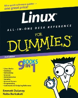 Linux All-In-One Desk Reference for Dummies [With CDROM] Emmett Dulaney