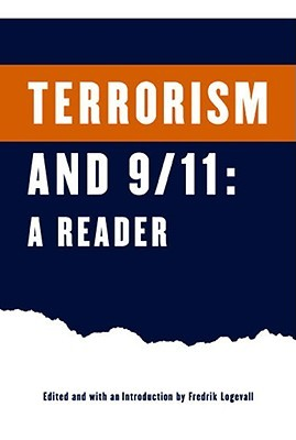 Terrorism and 9/11: A Reader  by  Fredrik Logevall
