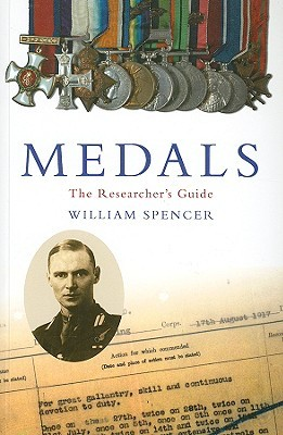Medals: The Researchers Guide  by  William Spencer