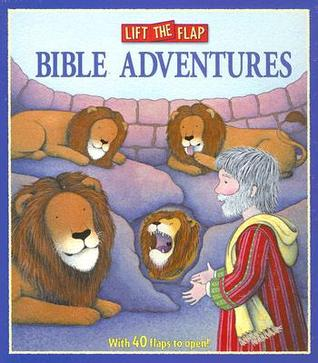 Bible Adventures: Lift the Flap Allia Zobel Nolan
