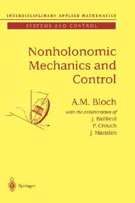 Nonholonomic Mechanics and Control  by  Anthony Bloch