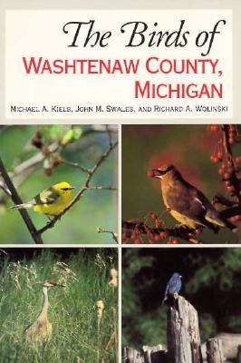 The Birds of Washtenaw County, Michigan  by  Michael Kielb
