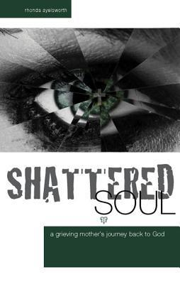 Shattered Soul Rhonda Ayleswroth
