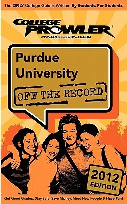 Purdue University 2012: Off the Record  by  Reema Siddiqui