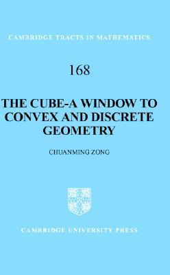 The Cube: A Window to Convex and Discrete Geometry  by  Chuanming Zong