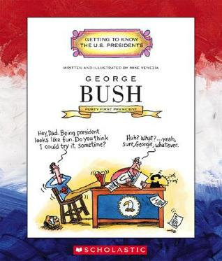 George Bush: Forty-First President 1989-1993  by  Mike Venezia