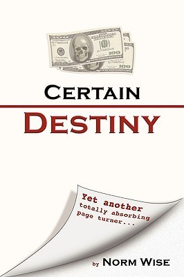 Certain Destiny  by  Norm Wise