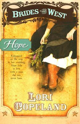 Hope (Brides of the West #3) (Repack) Lori Copeland