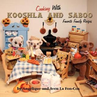 Cooking with Kooshla and Saboo: Favorite Family Recipes Angelique La Fon-Cox