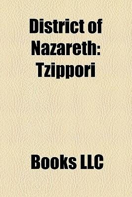 District of Nazareth: Tzippori, Al-Mujaydil, Maalul, Indur Books LLC