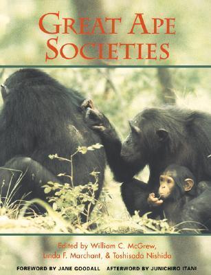 Great Ape Societies  by  W.C. McGrew