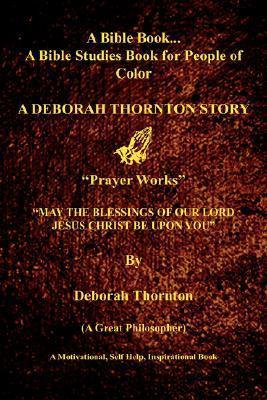 Bible Book For People Of Color: A Deborah Thornton Story  by  Deborah Thornton