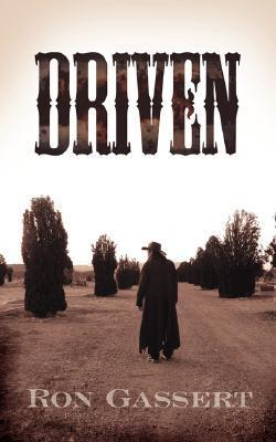 Driven  by  Ron Gassert