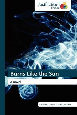 Burns Like the Sun Amanda Stafford