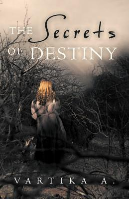 The Secrets of Destiny  by  Vartika A