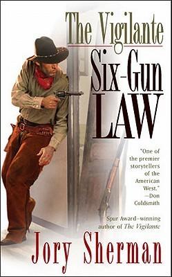 Six-Gun Law (The Vigilante, #2) Jory Sherman
