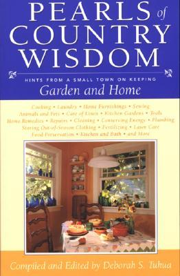 Pearls of Country Wisdom: Hints from a Small Town on Keeping a Garden and Home Deborah S. Tukua
