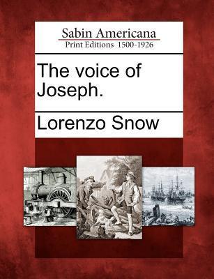 The Voice of Joseph. Lorenzo Snow