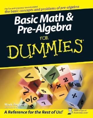 Basic Math & Pre-Algebra For Dummies  by  Mark Zegarelli