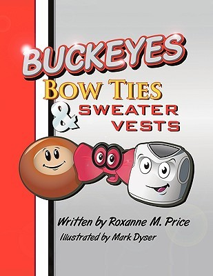 Buckeyes Bow Ties & Sweater Vests Roxanne M. Price