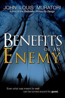 Benefits of an Enemy John Muratori