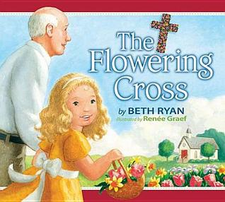 The Flowering Cross  by  Beth Ryan