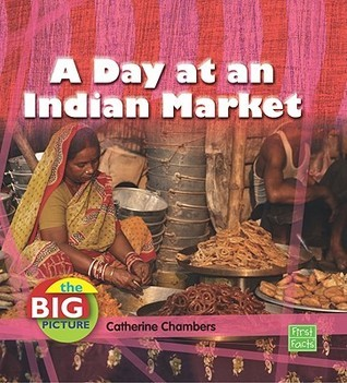 A Day at an Indian Market  by  Catherine Chambers