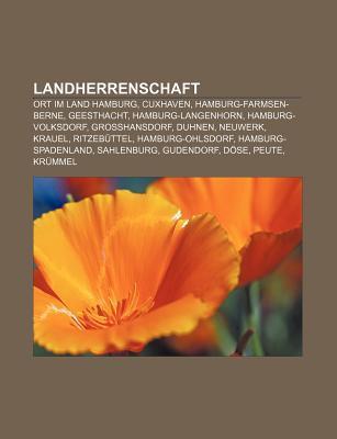 Landherrenschaft: Ort Im Land Hamburg, Cuxhaven, Hamburg-Farmsen-Berne, Geesthacht, Hamburg-Langenhorn, Hamburg-Volksdorf, Gro Hansdorf, Source Wikipedia