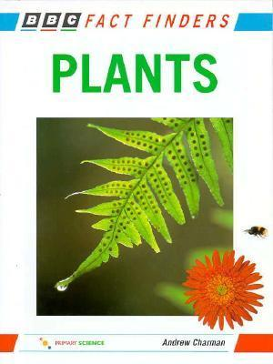 Plants (BBC Fact Finders Series)  by  Andy Charman