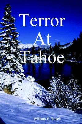 Terror at Tahoe William F. Welch