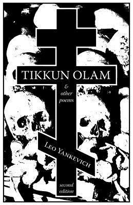 Tikkun Olam and Other Poems  by  Leo Yankevich