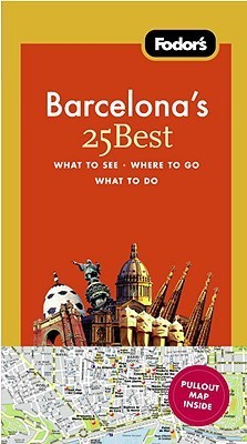 Fodors Barcelonas 25 Best, 6th Edition  by  Fodors Travel Publications Inc.