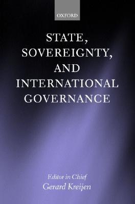 State, Sovereignity, and International Governance  by  Gerard Kreijen