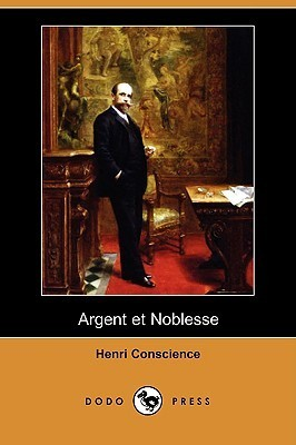 Argent Et Noblesse  by  Henri Conscience