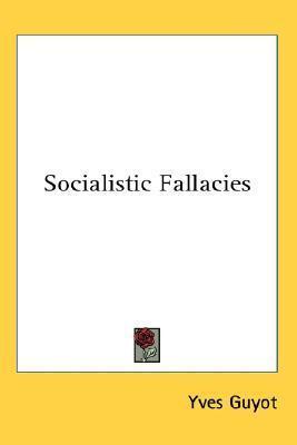Socialistic Fallacies Yves Guyot