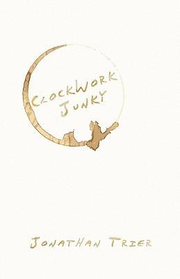 Clockwork Junky  by  Jonathan Trier