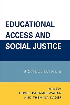 Educational Access and Social Justice: A Global Perspective Gowri Parameswaran