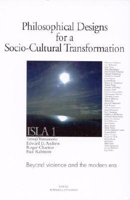 Philosophical Designs for a Socio-Cultural Transformation: Beyond Violence and the Modern Era Tetsunao Yamamori