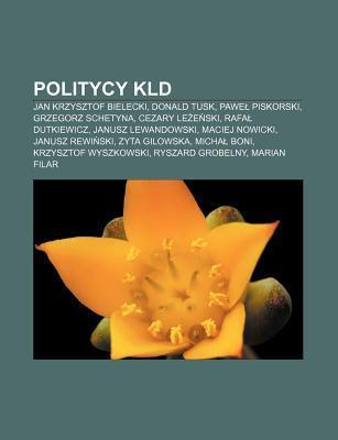 Politycy Kld: Jan Krzysztof Bielecki, Donald Tusk, Pawe Piskorski, Grzegorz Schetyna, Cezary Le E Ski, Rafa Dutkiewicz, Janusz Lewan Source Wikipedia