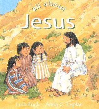 All about Jesus Lois Rock