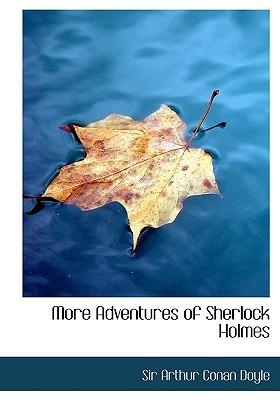 More Adventures of Sherlock Holmes  by  Arthur Conan Doyle