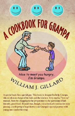A Cookbook for Grampa William J. Gillard