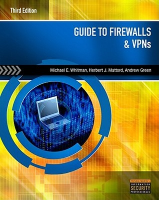 Guide to Firewalls & VPNs Michael E. Whitman