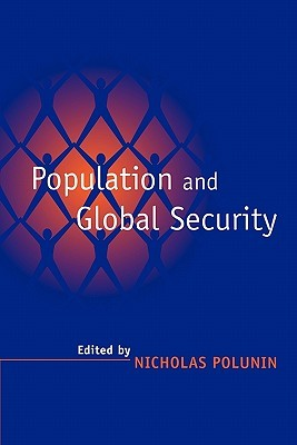 Population and Global Security  by  Nicholas Polunin