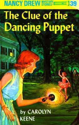 The Clue of the Dancing Puppet (Nancy Drew, #39) Carolyn Keene